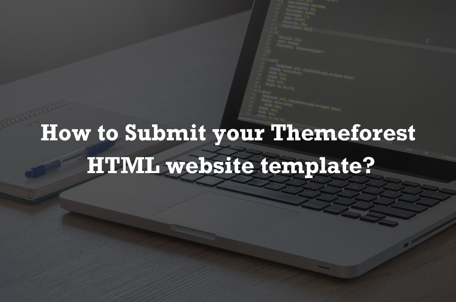 How to Submit ThemeForest HTML Website Templates?