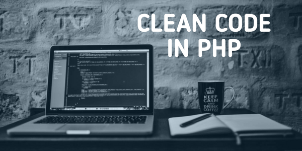 Some Examples to Write Clean Code in PHP