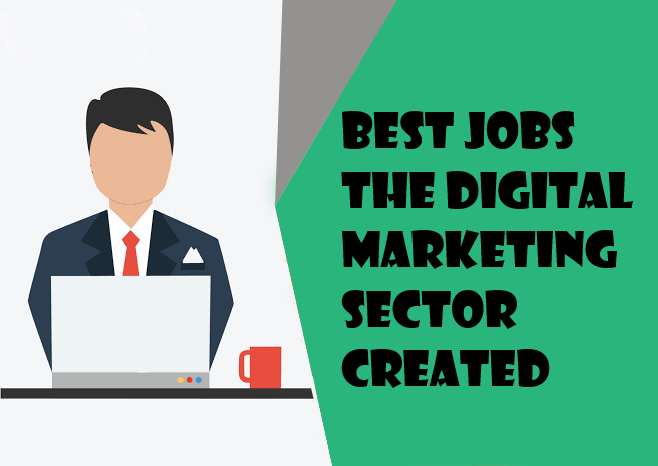 Best Jobs the Digital Marketing Sector Created