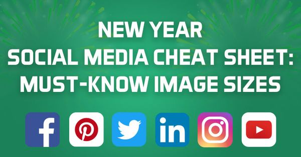 New Year Social Media Cheat Sheet: Must-Know Image Sizes